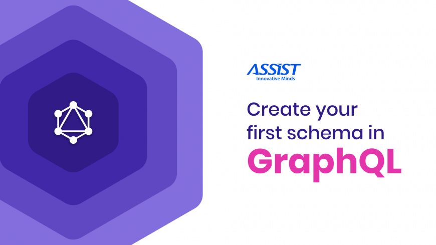 How to create your first schema in GraphQL | ASSIST Software Romania